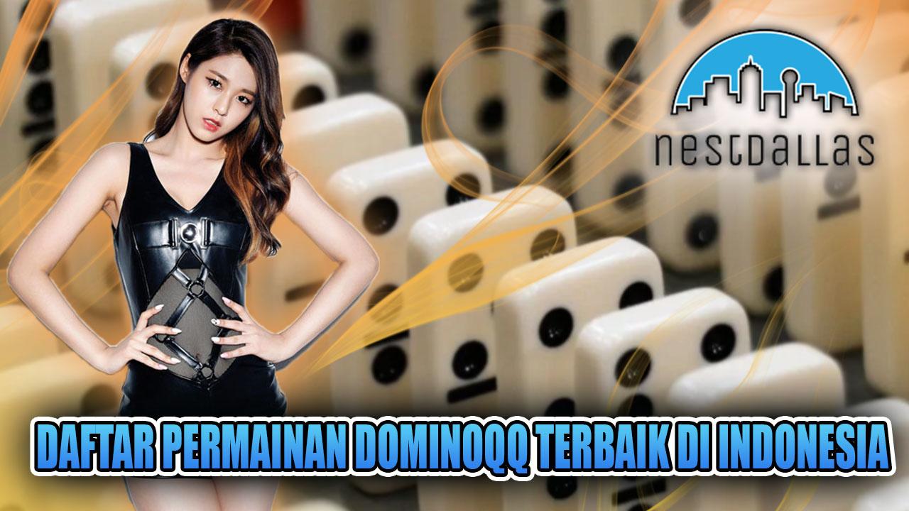 Daftar Permainan Dominoqq Terbaik di Indonesia